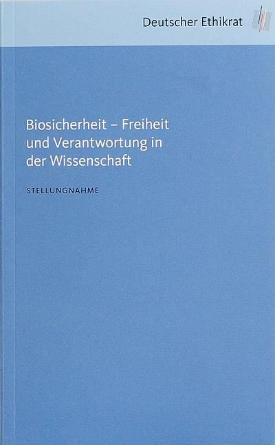 Deutscher Ethikrat Biosicherheit – Freiheit und Verantwortung in der Wissenschaft