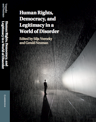 Cover: Voeneky/Neuman (eds.), Human Rights, Democracy, and Legitimacy in a World of Disorder